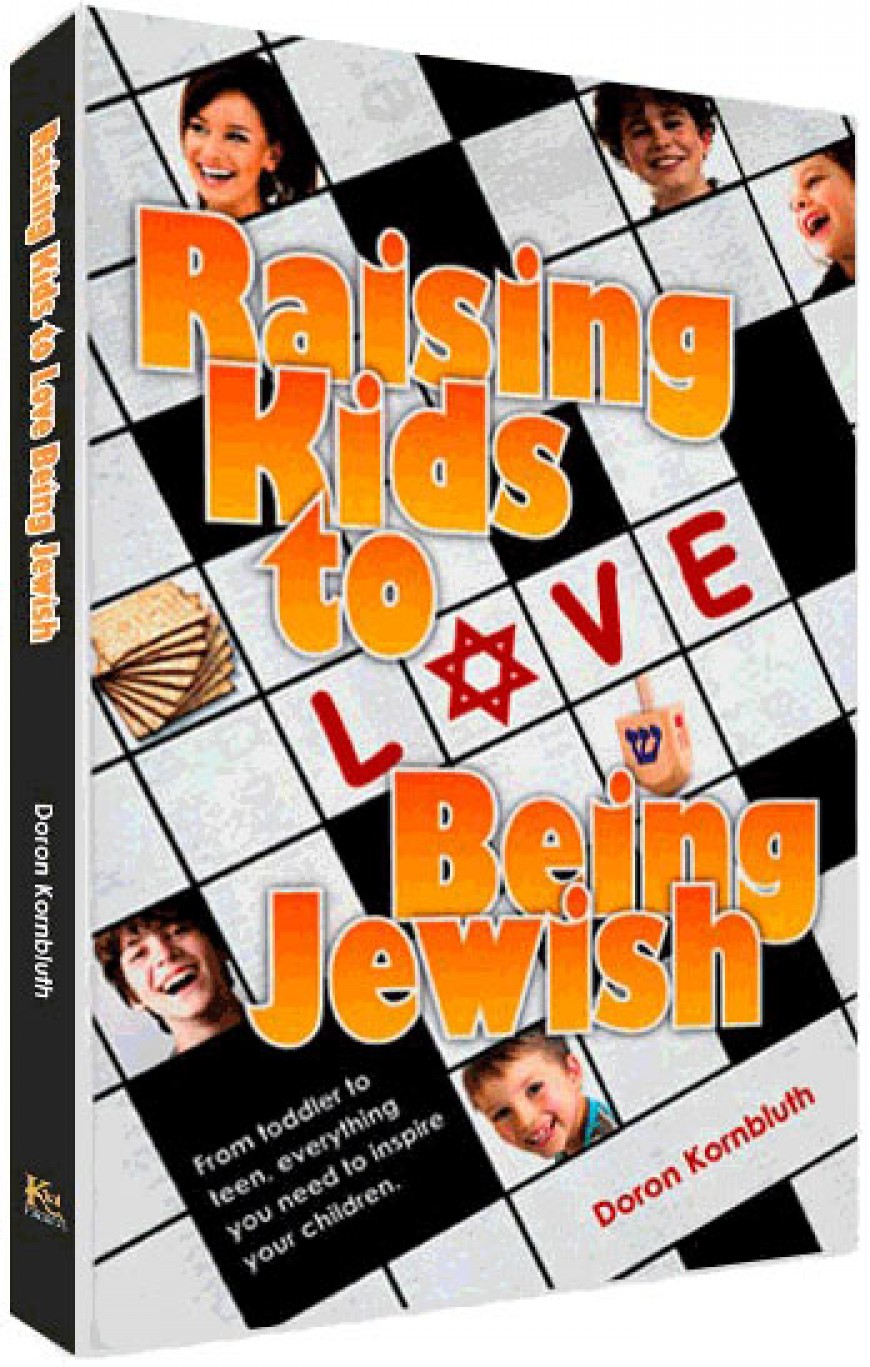 RAISING KIDS TO LOVE BEING JEWISH – From toddler to teen, everything you need to inspire your children.
