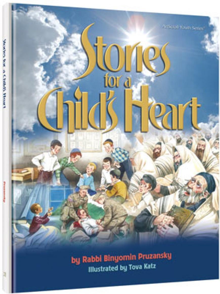 Stories for a Child's Heart: By Rabbi Binyomin Pruzansky