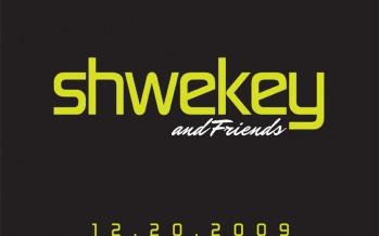 SHWEKEY & FRIENDS DATE ANNOUNCED!