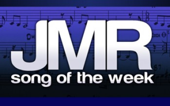 JMR Song of the Week!