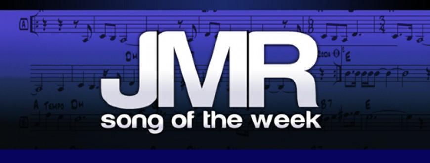 JMR Song of the Week!