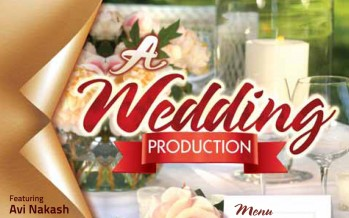 A Wedding Production – featuring Avi Nakash & Gad Elbaz