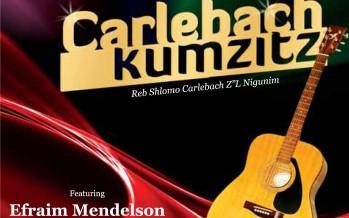 Carlebach Kumzits featuring Efraim Mendelson