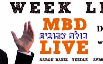 1 WEEK LEFT! MBD Kulom Ahuvim Live!