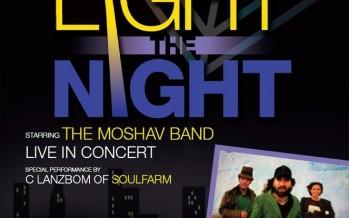 LIGHT OF THE NIGHT starring Moshav special performance by C Lanzbom