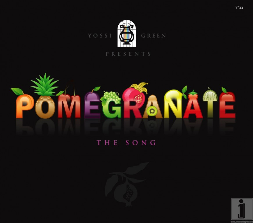 Yossi Green presents: POMEGRANATE-the song