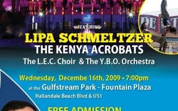 the 30th Annunal south florida CHANUKAH FESTIVAL featuring Lipa & the Kenya Acrobatics…
