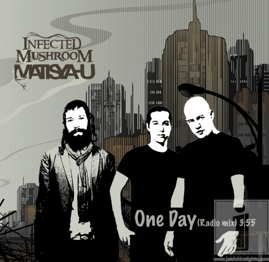 """Matisyahu """"One Day"""" Remix featuring Infected Mushroom"""