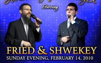 TONIGHT: Haazinu – An Evening of Harmony X  starring  FRIED & SHWEKEY