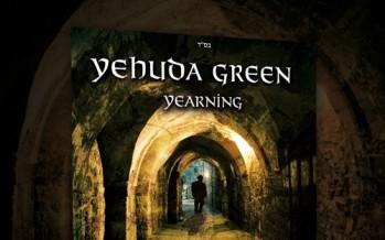 Yehuda Green – Yearning is Finally here!
