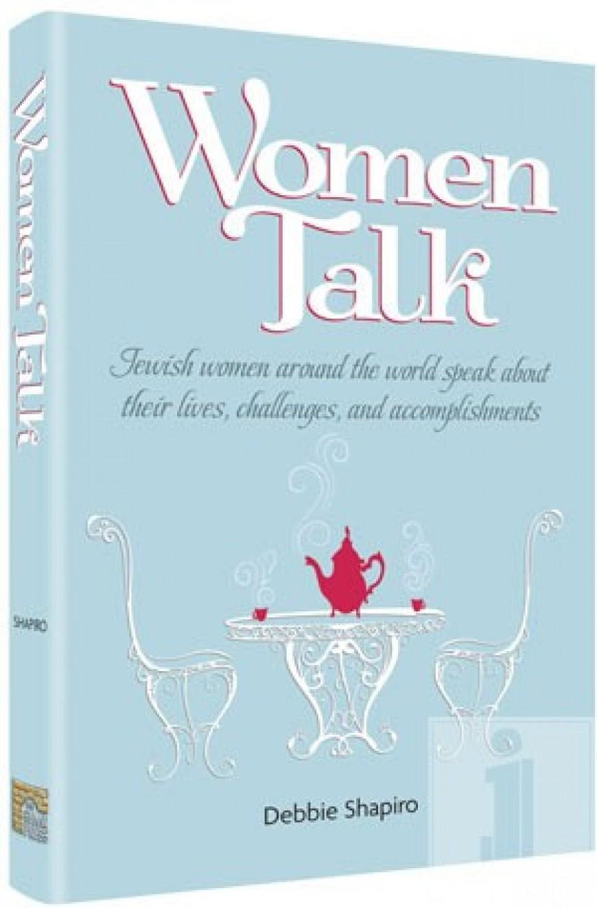 WOMEN TALK: Jewish Women around the world speak about their lives, challenges, and accomplishments