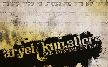 "Aryeh Kunstler is back with his new album ""Our Eyes Are On You"""