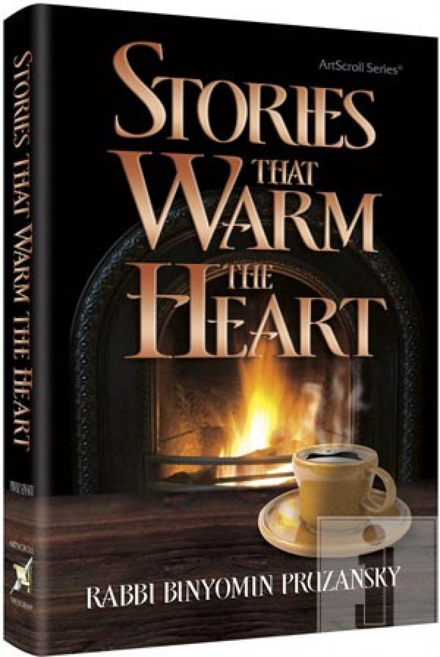 Stories That Warm The Heart – Rabbi Binyomin Pruzansky