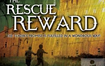 The Storyteller Series for Children Presents: The Rescue Reward by Rabbi Yosef Pruzansky