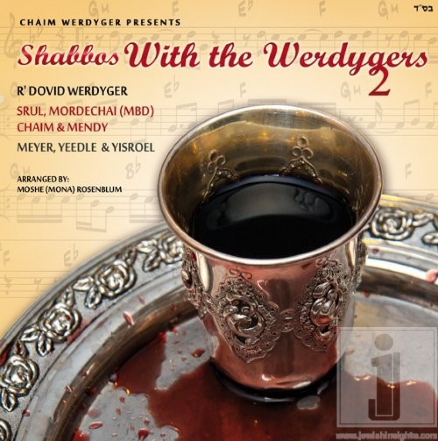 Nachum Segal and Chaim Werdyger Officially Debut Shabbos with the Werdygers Volume 2