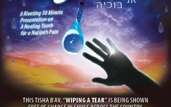 """Watch Free Tisha B'Av Film Now! """"Wiping a Tear"""""""