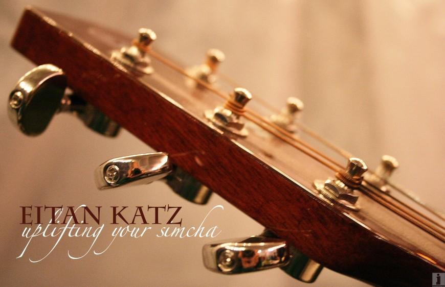 Eitan Katz – Uplifting Your Simcha