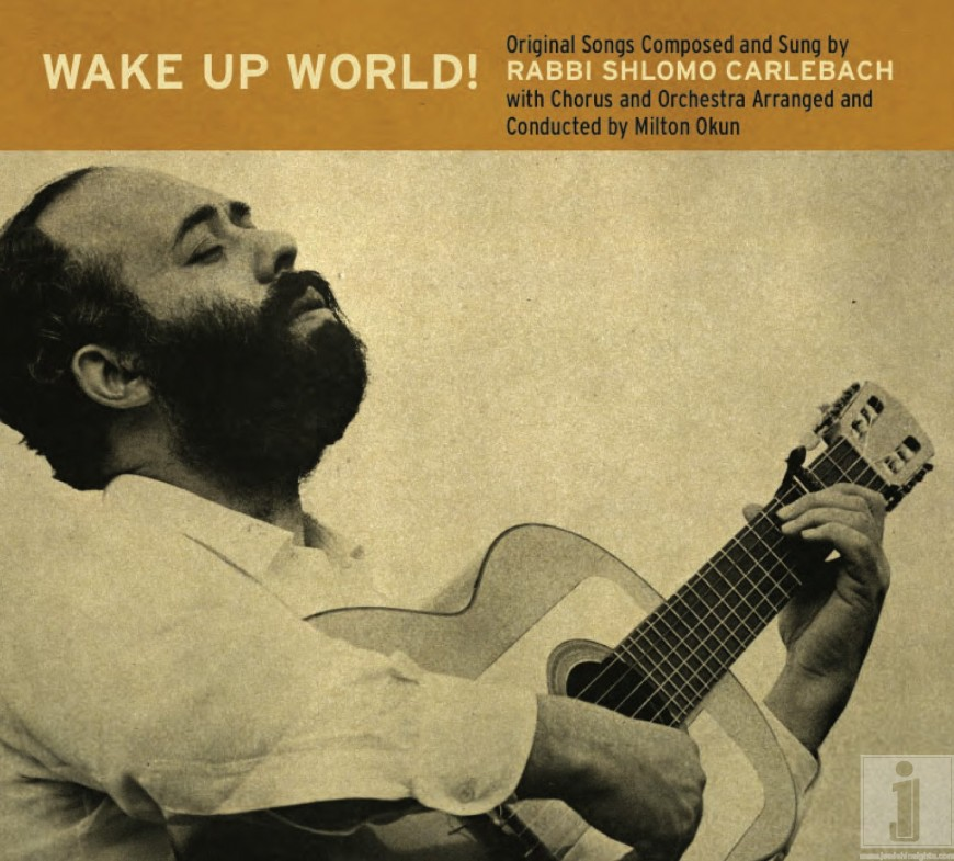 Wake Up World! – A Classic Carlebach Recording Sees New Life