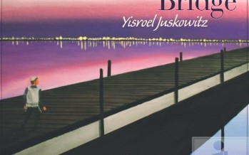 Yisroel Juskowicz- The Narrow Bridge