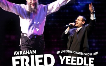 Avraham Fried & Yeedle Star In Bradesco! With Music By Freilach