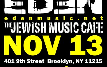 except Saturday & EDEN @ the Jewish Music Cafe