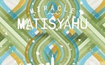 MIRACLE – MATISYAHU HANUKKAH SONG