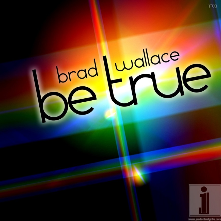 "Brad Wallace Releases New Single ""Be True"" From Upcoming EP"
