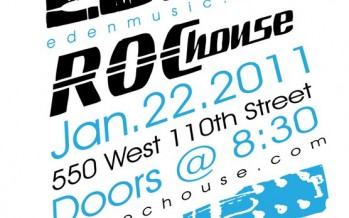 EDEN & Except Saturday @ The Roc House!
