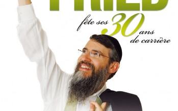 AVRAHAM FRIED Live in Paris – Celebrating 30 years!