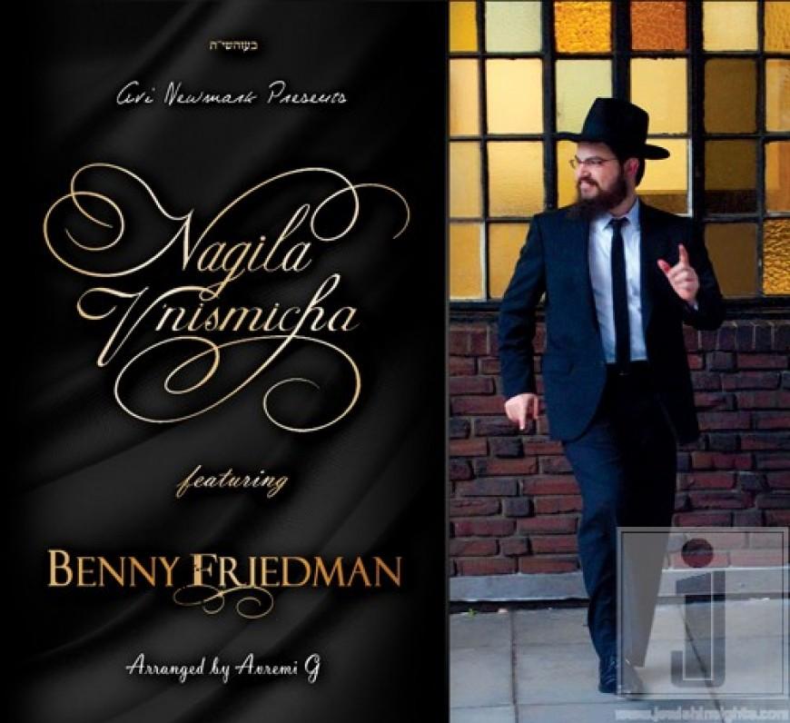 Avi Newmark Presents: Nagila V'nismicha featuring Benny Friedman!