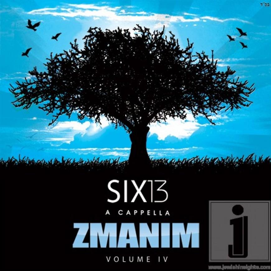 [Exclusive] SIX13 IS BACK!! VOLUME IV: ZMANIM