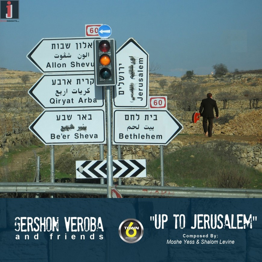 "[Exclusive] Gershon Veroba ""Up To Jerusalem"" Video + MP3  download"