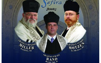 Tonight – Mincha & Maariv Sefira with Chazzan Benzion Miller, Chazzan Israel Rand & Chazzan Yaakov Motzen