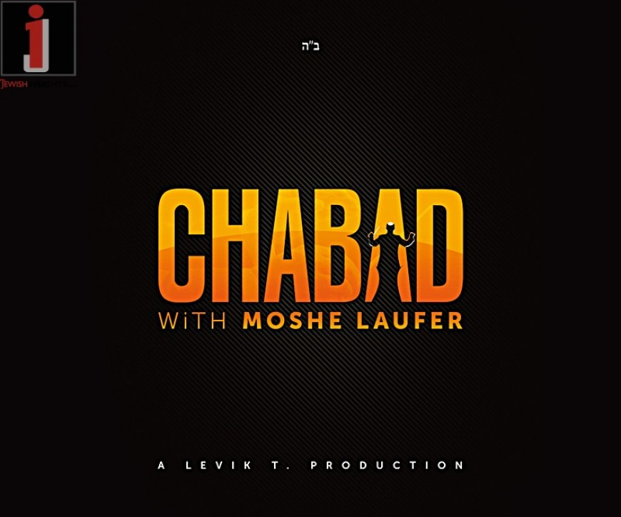 CHABAD with Moshe Laufer – In Stores Now