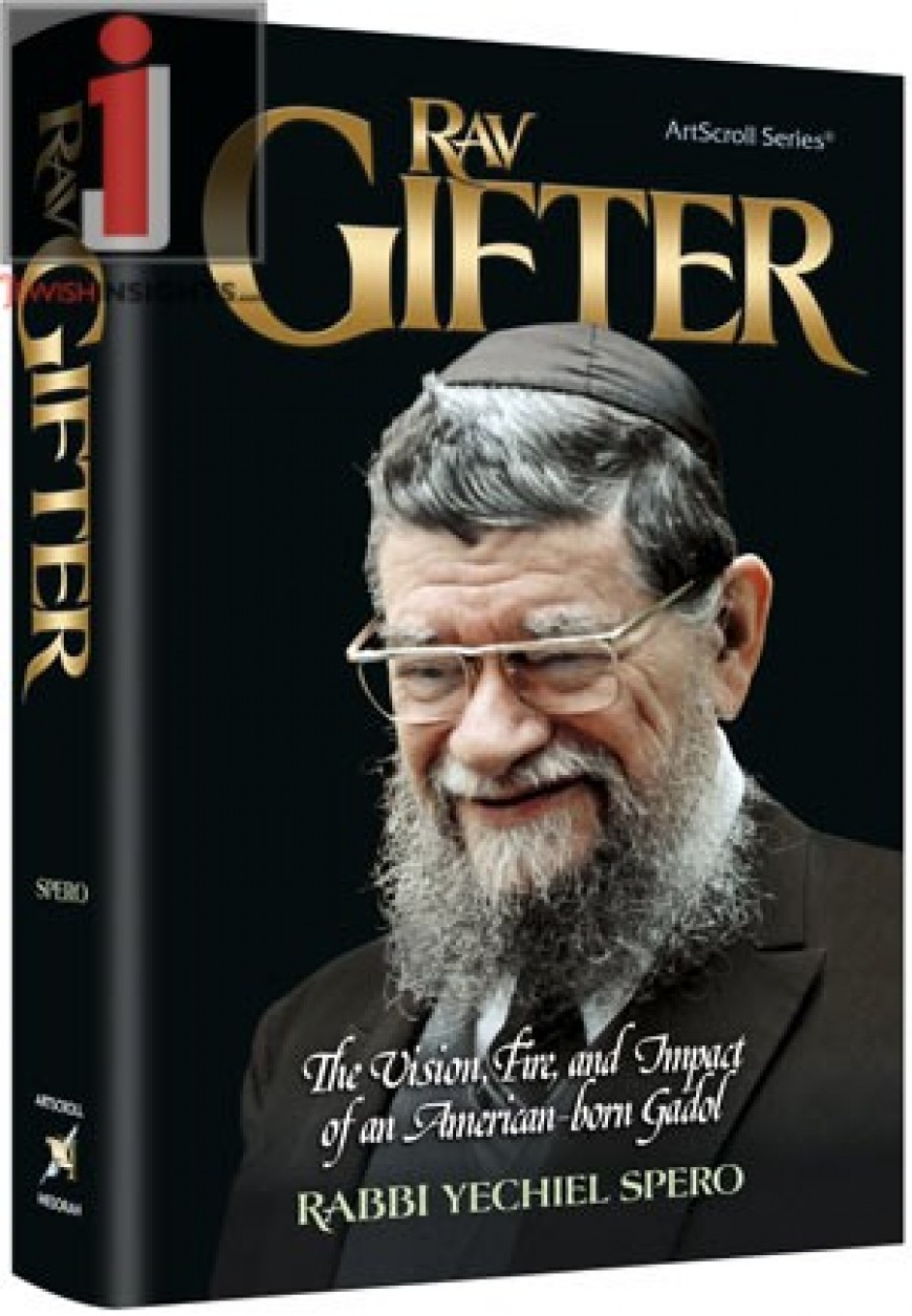 RAV GIFTER: The Vision, Fire and Impact of an American-born Gadol
