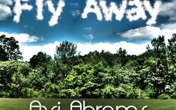 "Avi Abrams ""Fly Away"" Single feat. Zevi Kaufman"