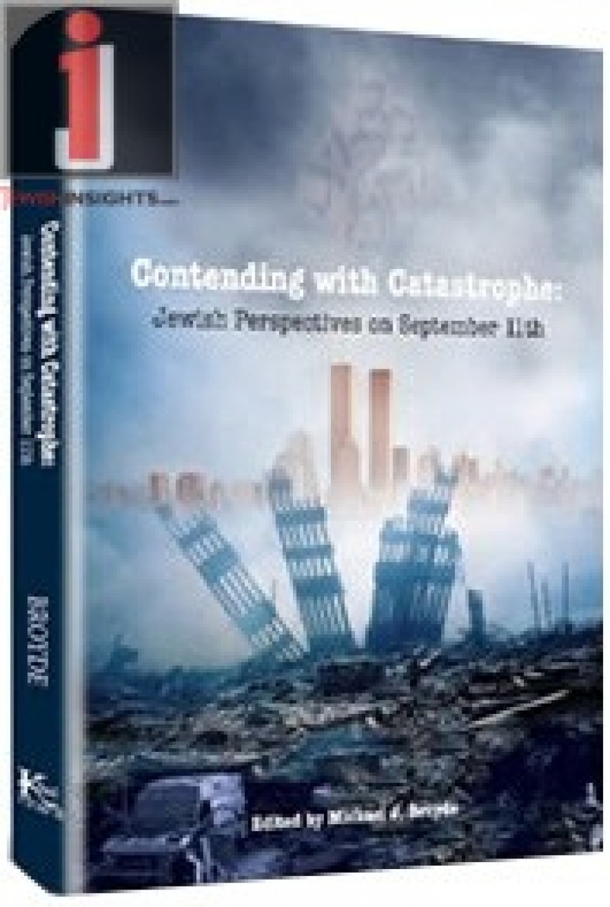 CONTENDING WITH CATASTROPHE: Jewish Perspectives on September 11th