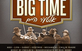 "SHEYA MENDLOWITZ'S BIG TIME/ALTER HEIM—BRINGS BACK THE ""CLASSIC"" SIMCHA ALBUM…AND MOVES IT FORWARD AT THE SAME TIME"