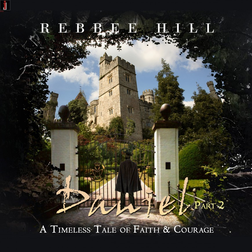 Rebbee Hill presents: Daniel Part 2 – A Timeless Tale of Faith & Courage