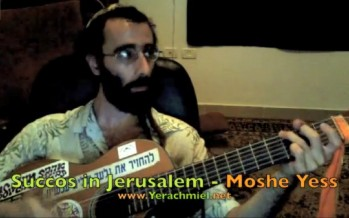 "Yerachmeil performing Moshe Yess's ""Succos in Jerusalem"""