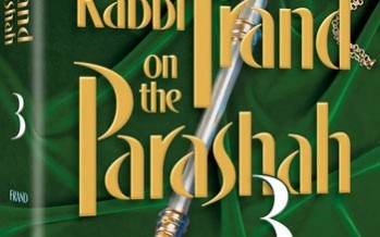 RABBI FRAND ON THE PARSHAH VOLUME 3 – More insights, stories and observations by Rabbi Yissocher Frand on the weekly Torah reading
