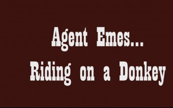 Agent Emes 13: Riding on a Donkey – The Trailer