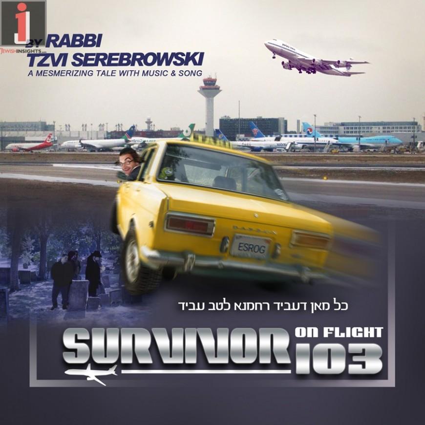 Coming next week: Survivor on Flight 103 by Rabbi Moshe Serebrowski