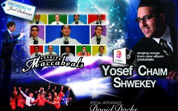 TONIGHT CHANUKAH EXTRAVAGANZA with: YOSEF CHAIM SHWEKEY, MACCABEATS,MIAMI BOYS CHOIR & DOVID DACHS
