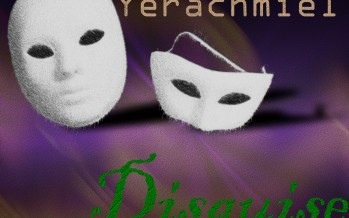 YERACHMIEL releases New single for Adar: Disguises