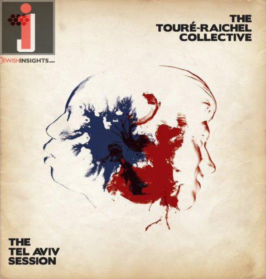 The Tel Aviv Session – THE TOURÉ-RAICHEL COLLECTIVE