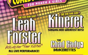 Milk & Honey Production presents A Special Evening of COMEDY – SONG – DANCE For Women & Girls starring LEAH FORSTER & KINERET