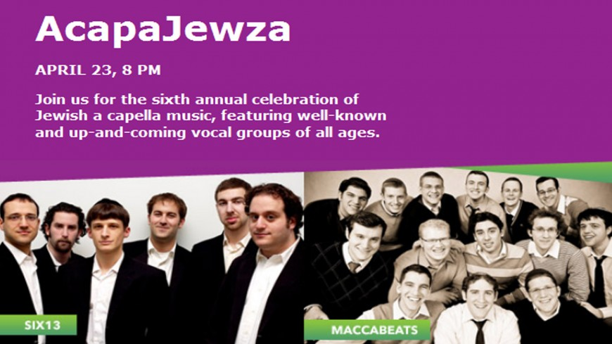 AcapaJewza 2012: Starring Six13 & the Maccabeats