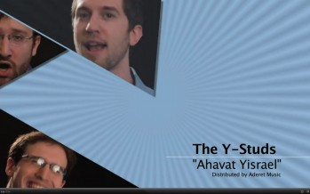 The Y-Studs – Ahavat Yisrael (Baneshama) Music Video