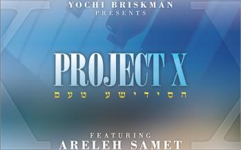 Project X Returns with Areleh Samet